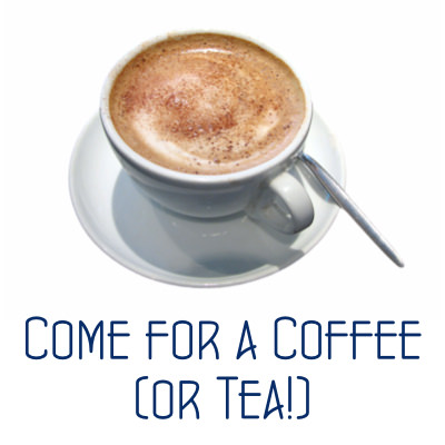 Come for a Coffee (or Tea!)