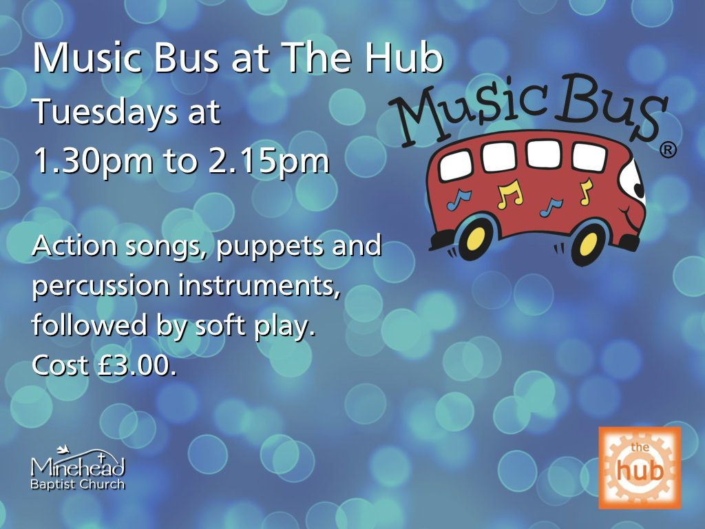 Music Bus at The Hub – Tuesdays 1.30pm to 2.15pm. A fun musical time for toddlers and pre-school children. Songs, puppets and instruments. Followed by soft play. Cost £3.00. Advance booking necessary via The Hub (707598).